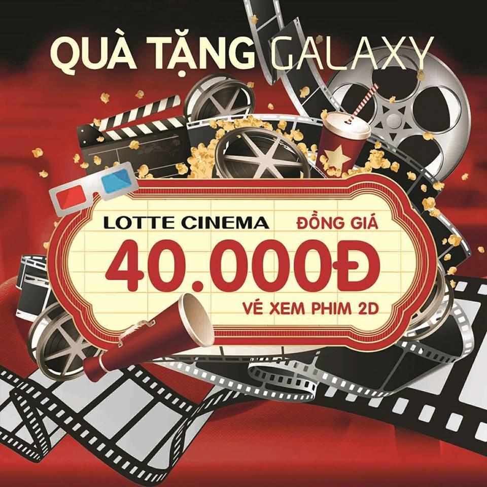 LOTTE CINEMA khuyến mãi quà tặng Galaxy đồng giá 40k cho vé 2D