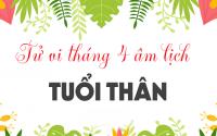 tu-vi-thang-04-am-cua-nguoi-tuoi-than