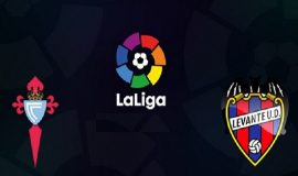 Nhận định Celta Vigo vs Levante