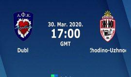 Nhận định Dubl Vs Zhodino Uzhnoe, 0h00 ngày 31/03