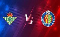 Soi kèo Real Betis vs Getafe – 03h00 20/02, VĐQG Tây Ban Nha