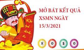 Mở bát kết quả XSMN ngày 15/3/2021 hôm nay thứ 2
